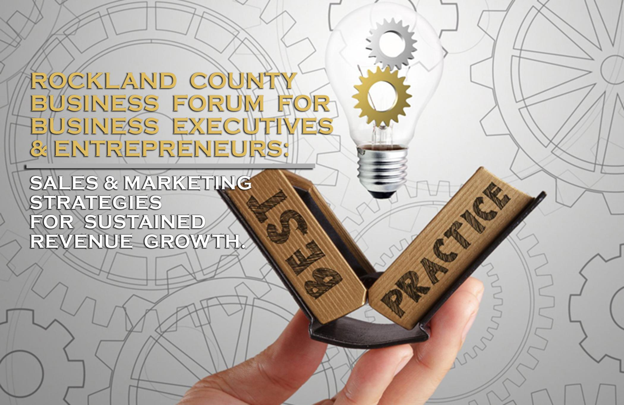 Goldkap Rockland County Business Forum- Sales & Marketing Strategies For Sustained Revenue Growth