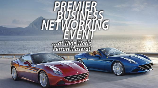 Goldkap Premier Networking Event At Wide World Ferrari Maserati Goldkap Consulting
